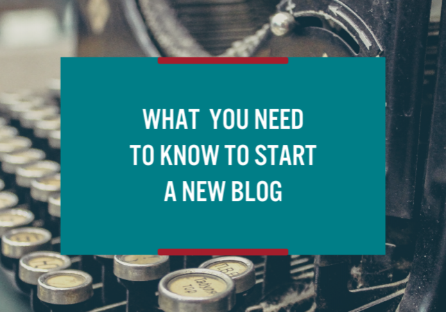what you need to know to start a new blog